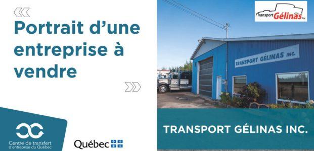 Portrait d'une entreprise à vendre en région : Transport Gélinas