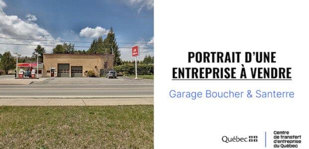 Portrait d'une entreprise à vendre : Garage Boucher et Santerre