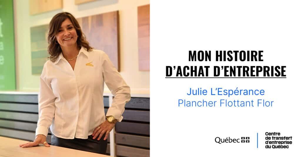 Achat d'entreprise : passer de client à propriétaire : l'histoire d'achat d'entreprise de Julie L'Espérance