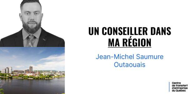 Capsule – Un conseiller dans ma région : Outaouais
